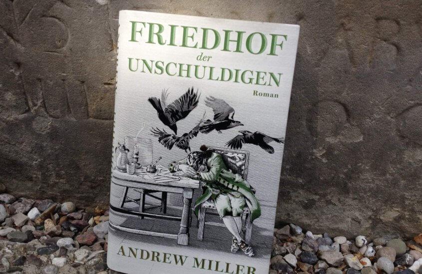 Rezension: Andrew Miller – Friedhof der Unschuldigen