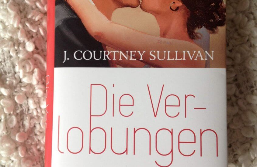[Rezension]: J.Courtney Sullivan – Die Verlobungen
