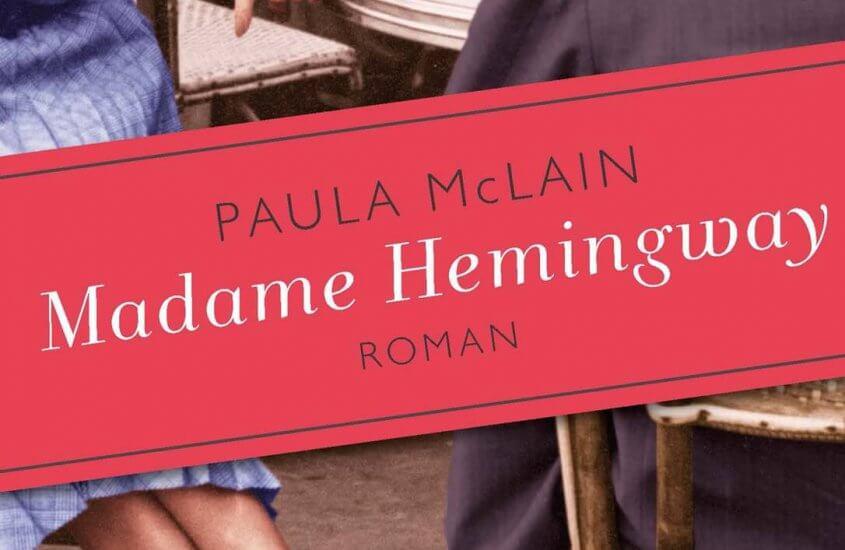 [Rezension] Paula McLain – Madame Hemingway