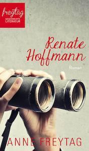 Ein kleines Goldstück aus dem Indie-Segment: Anne Freytag – Renate Hoffmann