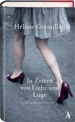 Hélène Grémillon – In Zeiten von Liebe und Lüge
