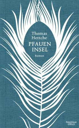 Thomas Hettche – Die Pfaueninsel