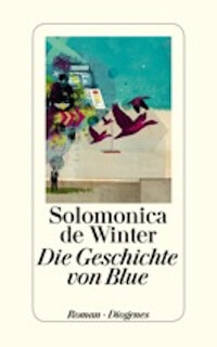 Tangled up in Blue: Solomonica de Winter – Die Geschichte von Blue