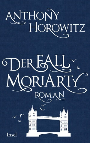 Anthony Horowitz – Der Fall Moriarty