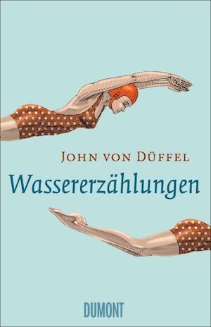 John von Düffel – Wassererzählungen