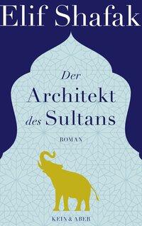 Elif Shafak – Der Architekt des Sultans