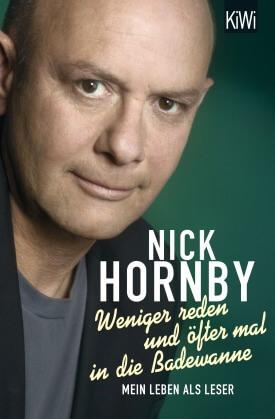 Nick Hornby – Weniger reden und öfter mal in die Badewanne