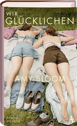 Amy Bloom – Wir Glücklichen… (, die es gelesen haben!)