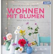 Wohnen mit Blumen – Florale Inspirationen von decor8 Holly Becker