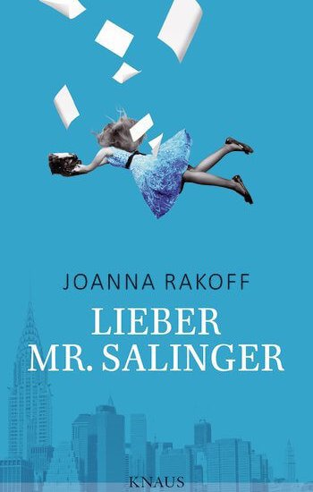 Joanna Rakoff – Lieber Mr. Salinger