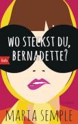 Wo steckst du Bernadette von Maria Semple