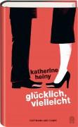 Glücklich vielleicht Katherine Heiny