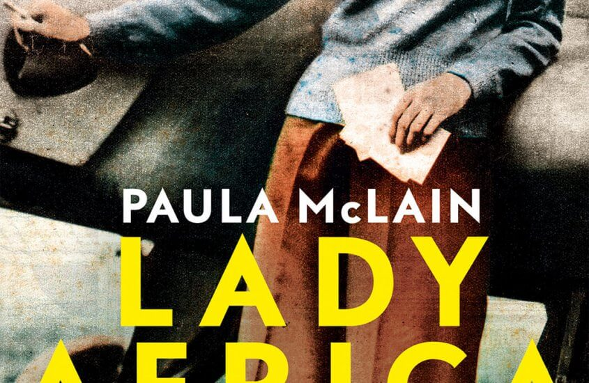 Paula McLain – Lady Africa