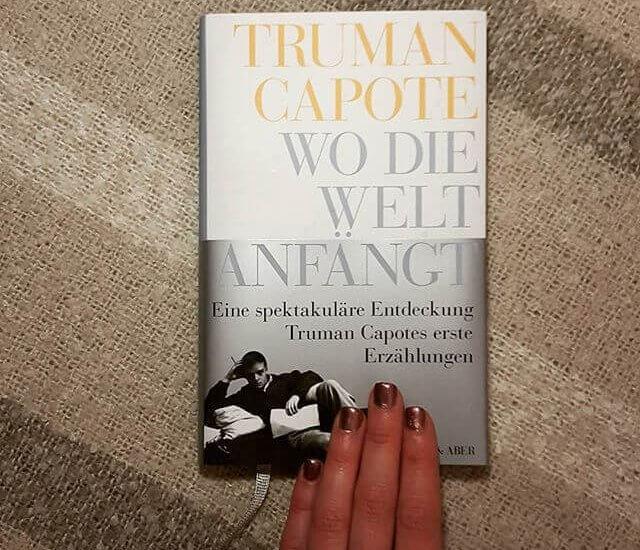 Truman Capote – Wo die Welt anfängt