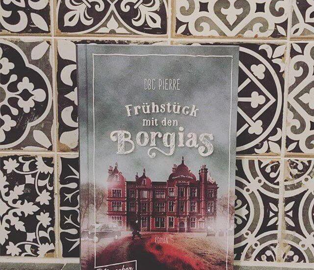 DBC Pierre – Frühstück bei den Borgias