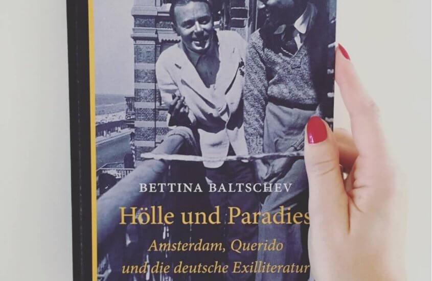 Bettina Baltschev – Hölle und Paradies – Amsterdam, Querido und die deutsche Exilliteratur