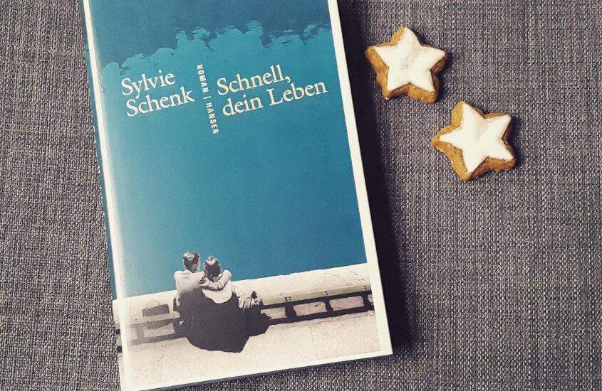 Sylvie Schenk – Schnell, dein Leben