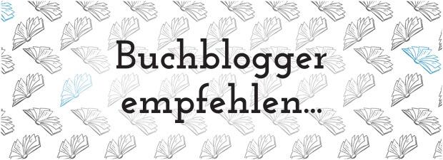 BUCHBLOGGER EMPFEHLEN | Unsere Liste für Lovelybooks