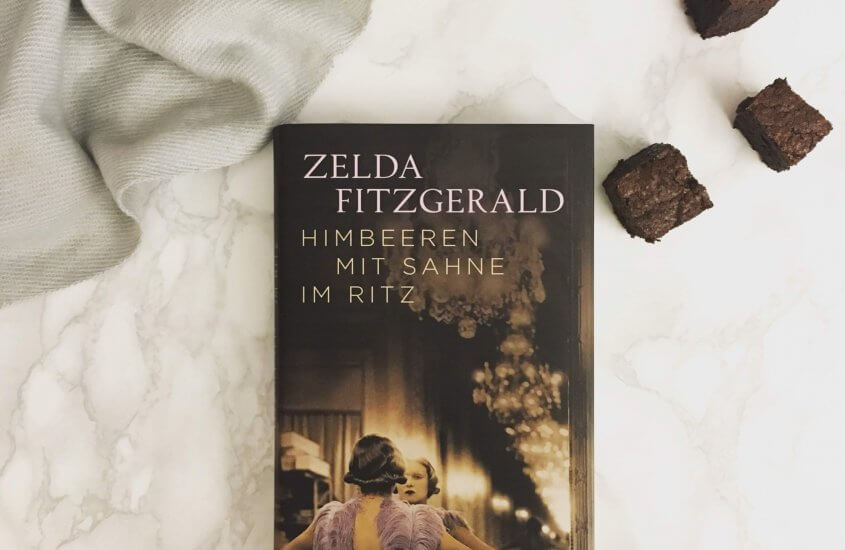 Zelda Fitzgerald – Himbeeren mit Sahne im Ritz