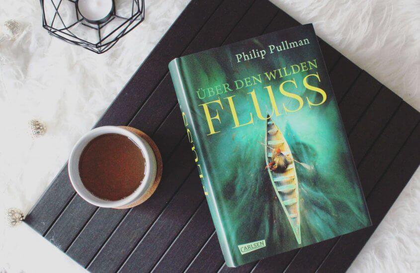 Philip Pullman – Über den wilden Fluss