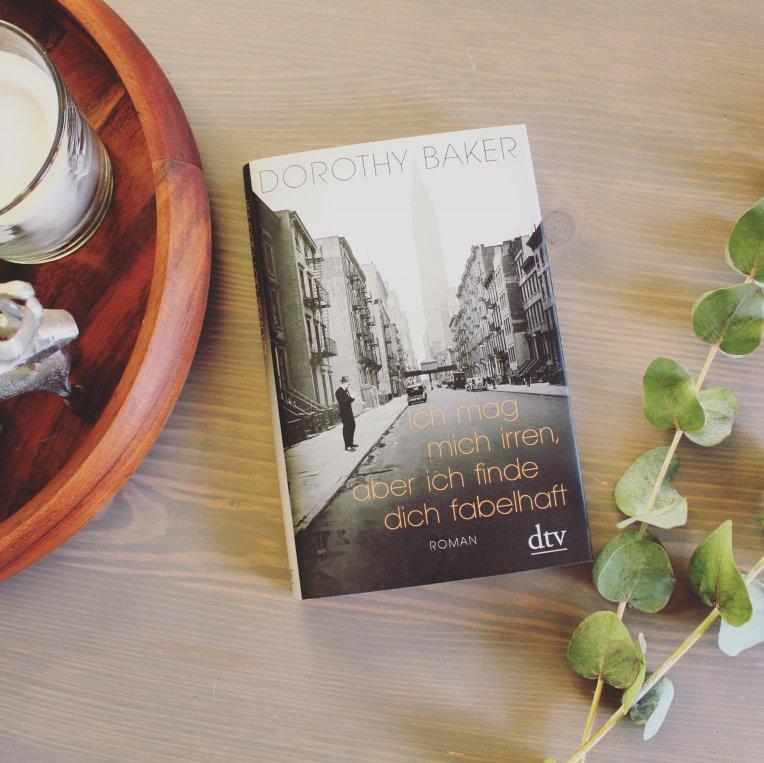 Dorothy Bakers Roman Ich mag mich irren, aber ich finde dich fabelhaft