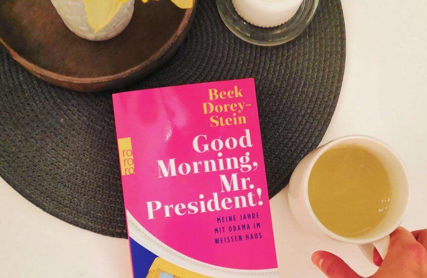 Good Morning, Mr. President! – Beck Dorey-Stein