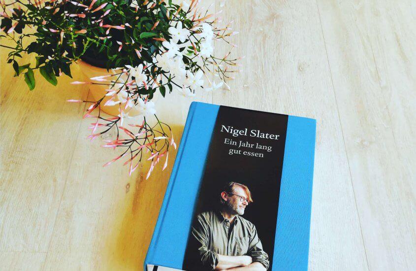 Nigel Slater – Ein Jahr lang gut essen