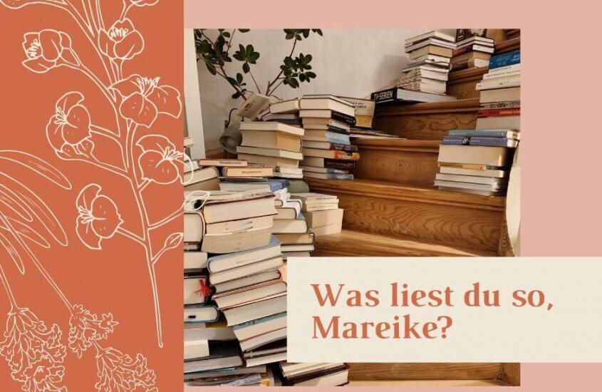 Was liest du so, Mareike?