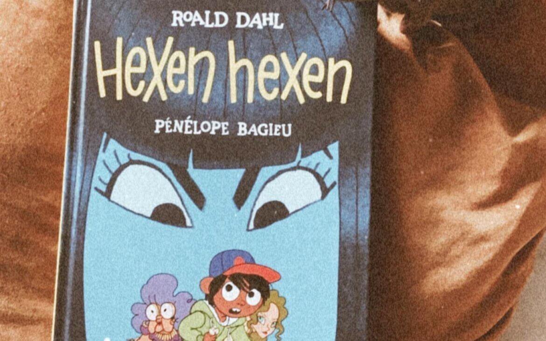 Hexen hexen von Pénélope Bagieu nach Roald Dahl