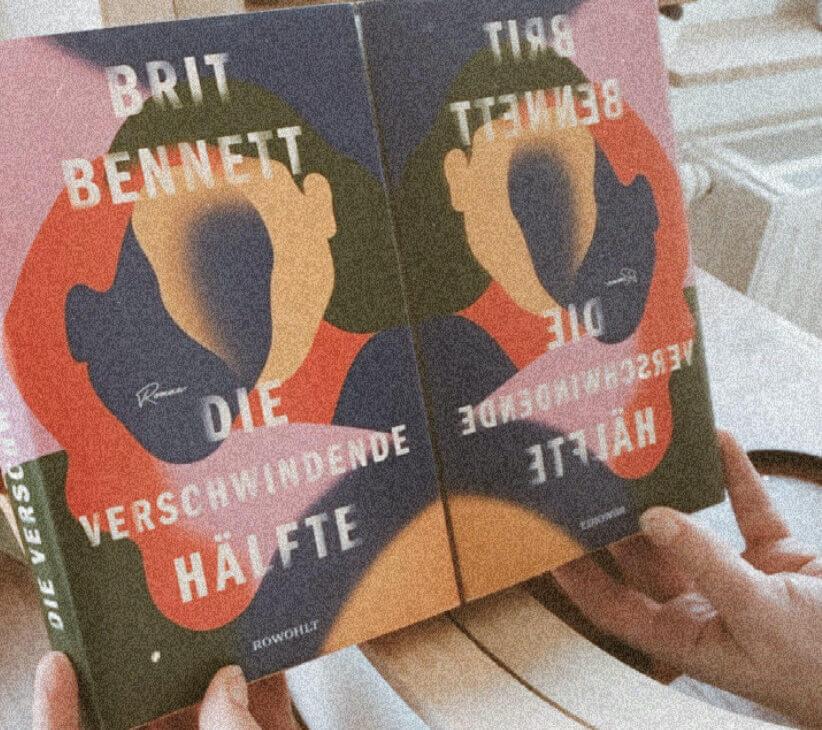Brit Bennett – Die verschwindende Hälfte