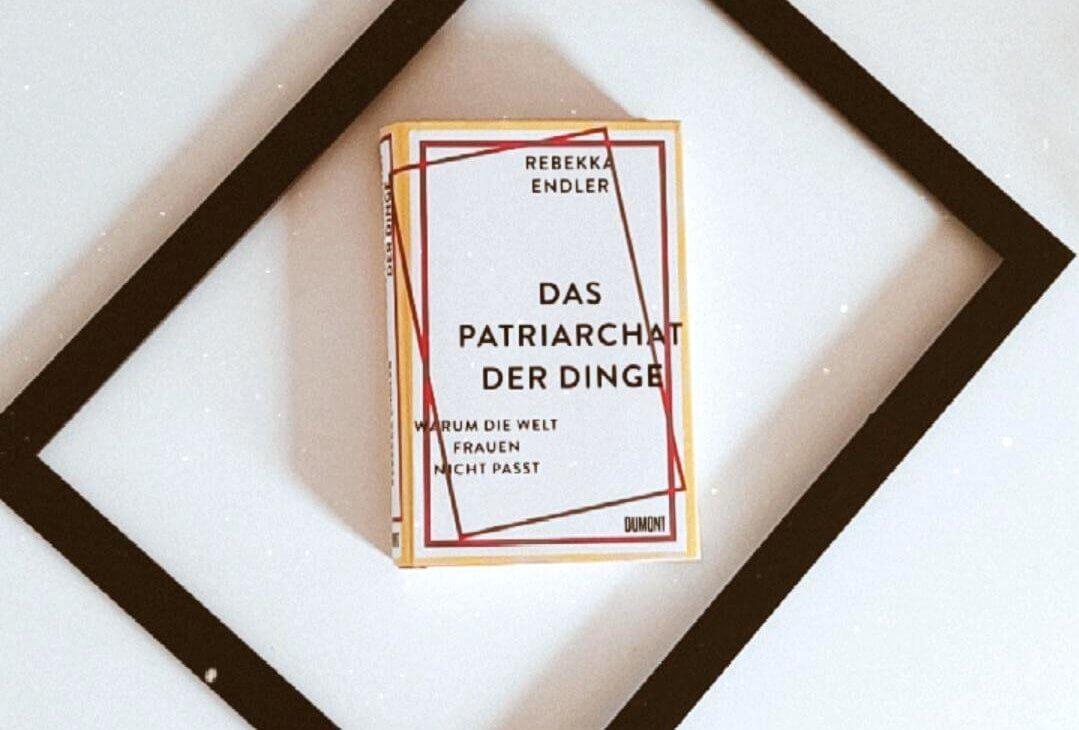 Rebekka Endler – Das Patriarchat der Dinge