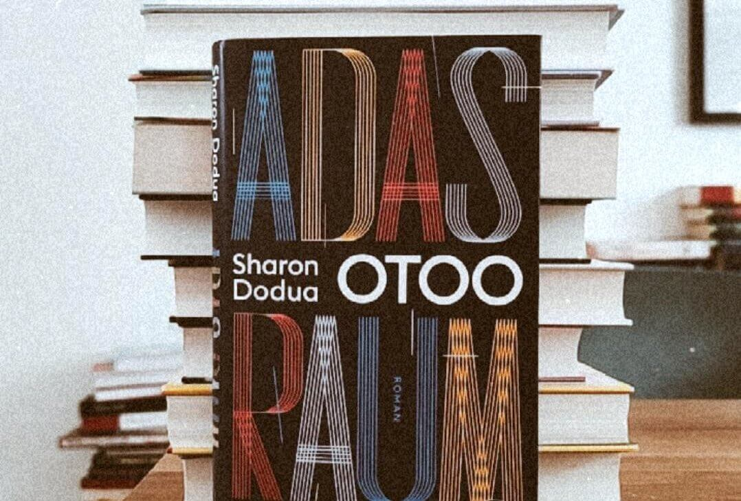 Sharon Dodua Otoo – Adas Raum