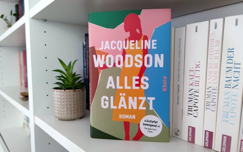 Jacqueline Woodson – Alles Glänzt