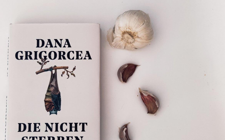 Longlistlesen:Dana Grigorcea – Die nicht Sterben