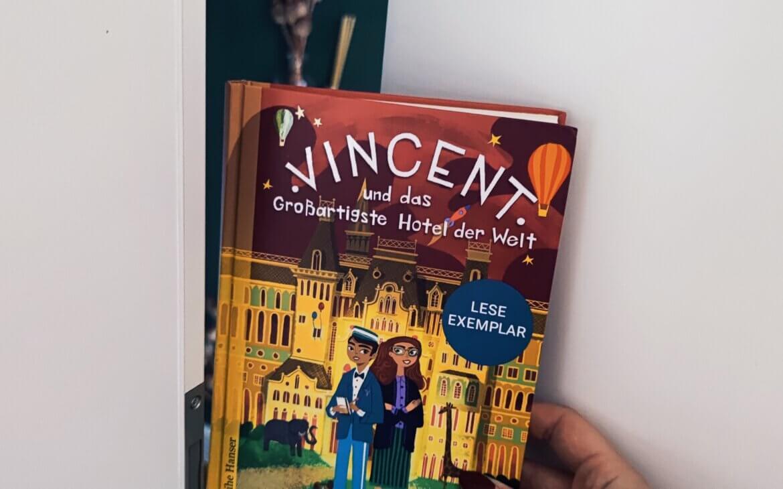 Lisa Nicol – Vincent und das Großartigste Hotel der Welt